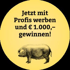 Jetzt mit Profis werben und € 1.000,- gewinnen!